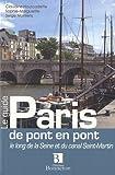 echange, troc Claudine Hourcadette, Sophie-Marguerite, Serge Montens - Paris de pont en pont : Le long de la Seine et du canal Saint-Martin