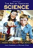 img - for The Art of Teaching Science: Inquiry and Innovation in Middle School and High School 2nd (second) Edition by Hassard, Jack, Dias, Michael published by Routledge (2008) book / textbook / text book