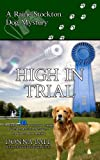 High In Trial (Raine Stockton Dog Mysteries)