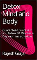Detox Mind and Body: Guaranteed Success if you follow 30 Minutes a Day morning schedule