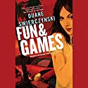 Fun and Games Audiobook by Duane Swierczynski Narrated by Pete Larkin