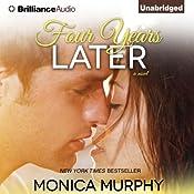 Four Years Later: One Week Girlfriend Quartet, Book 1 | Monica Murphy