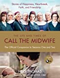 The Life And Times Of Call The Midwife: The Official TV Companion to Season One and Two