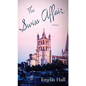 The Swiss Affair | [Emylia Hall]