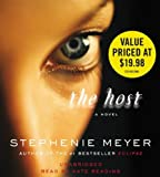 The Host: A Novel Unabridged edition by Meyer, Stephenie published by Hachette Audio (2008) [Audio CD]