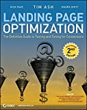 Landing Page Optimization: The Definitive Guide to Testing and Tuning for Conversions