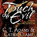 Touch of Evil Audiobook by C.T. Adams, Kathy Clamp Narrated by Loretta Rawlins