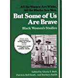 img - for But Some of Us are Brave: Black Women's Studies (Paperback) - Common book / textbook / text book