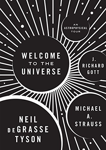 Neil deGrasse Tyson - Welcome to the Universe: An Astrophysical Tour