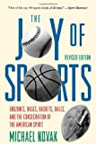 Image of Joy of Sports, Revised: Endzones, Bases, Baskets, Balls, and the Consecration of the American Spirit
