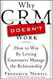 img - for Why CRM Doesn't Work: How to Win by Letting Customers Manange the Relationship (Bloomberg) book / textbook / text book