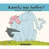 """Kamfu mir helfen?von """"Barbara Schmidt"""""""