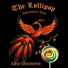 Lollipop: Adventure Two (Book #2 in Adventures of Alex and Katie series) (       UNABRIDGED) by Julia Gousseva Narrated by Rebecca Lea McCarthy