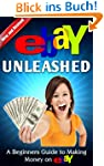 eBay Unleashed, A beginners guide to...