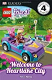 Lego Friends Welcome to Heartlake City (Dk Readers. Level 4)