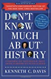 img - for Don't Know Much About History, Anniversary Edition: Everything You Need to Know About American History but Never Learned book / textbook / text book