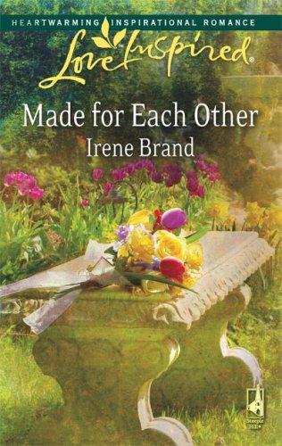 Made for Each Other (Love Inspired #448), IRENE BRAND