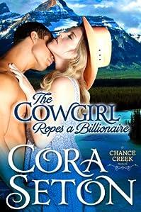 (FREE on 6/30) The Cowgirl Ropes A Billionaire by Cora Seton - http://eBooksHabit.com