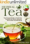Herbal Tea: Your Practical Guide to H...