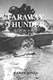 img - for Faraway Thunder : A Journey through Army Life & the Gulf War book / textbook / text book