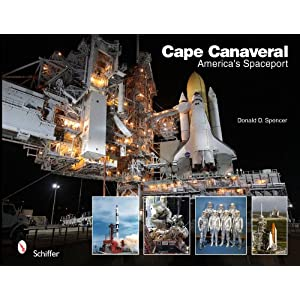 Cape Canaveral: America's Spaceport Donald D. Spencer