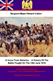 A Voice From Waterloo - A History Of The Battle Fought On The 18th June 1815