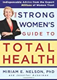 The Strong Women's Guide to Total Health (1594867798) by Nelson, Miriam