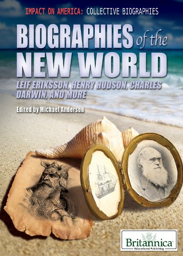 Biographies of the New World: Leif Eriksson, Henry Hudson, Charles Darwin, and More (Impact on America: Collective Biogr