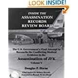 Inside the Assassination Records Review Board: The U.S. Government's Final Attempt to Reconcile the Conflicting...