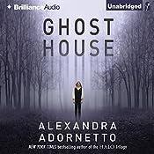 Ghost House: The Ghost House Saga, Book 1 | [Alexandra Adornetto]