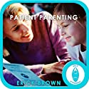 Patient Parenting: Hypnosis & Meditation  by Erick Brown