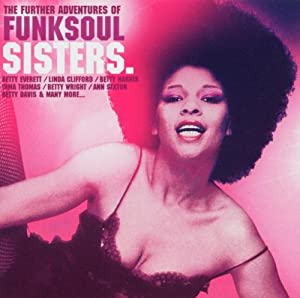 Further Adventures of Funk Soul Sisters
