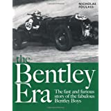 The Bentley Era: The Fast and Furious Story of the Fabulous Bentley Boysby Nicholas Foulkes