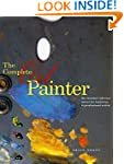 The Complete Oil Painter: The Essenti...