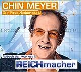 Chin Meyer 'REICHmacher!: Reibach sich wer kann!'