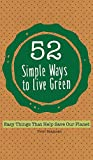 img - for 52 Simple Ways To Live Green: Easy Things That Help Save Our Planet book / textbook / text book
