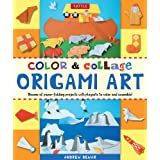 Color and Collage Origami Art Kit: Dozens of Models to Fold and Backgrounds to Color for Hours of Creative, Collage-Making Fun!by Andrew Dewar