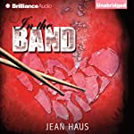 In the Band (       UNABRIDGED) by Jean Haus Narrated by Kate Rudd, Luke Daniels