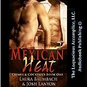 Mexican Heat: Crimes & Cocktails Series, Book 1 | Josh Lanyon, Laura Baumbach