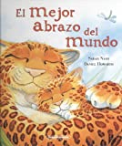 img - for El mejor abrazo del mundo (Gullane Children's Books) (Spanish Edition) book / textbook / text book
