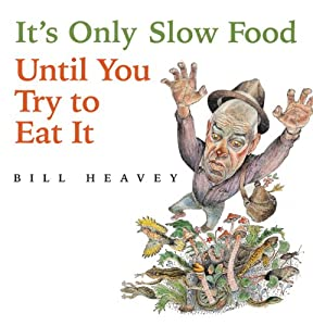 It's Only Slow Food Until You Try to Eat It Audiobook