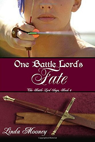 One Battle Lord's Fate: Volume 4 (The Battle Lord Saga)