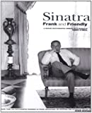 Sinatra: Frank and Friendly- A Unique Photographic Memoir of a Legend