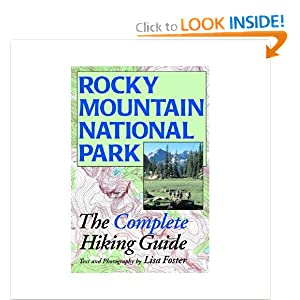 Rocky Mountain National Park: The Complete Hiking Guide Lisa Foster