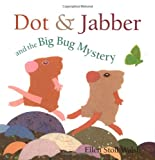 Dot & Jabber and the Big Bug Mystery (0152165185) by Walsh, Ellen Stoll