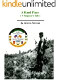 A Hard Place (Revised Edition): A Sergeants Tale