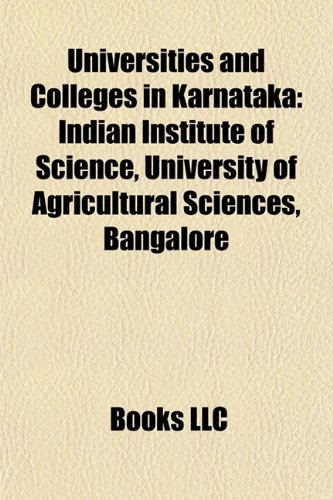 Universities and colleges in Karnataka: Indian Institute of Science, University of Agricultural Sciences, Bangalore