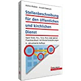 Stellenbeschreibung für den öffentlichen und kirchlichen Dienst: Nach TVöD, TV-L, TV-H, TV-V, AVR, BAT-KF; Praxishandbuch...