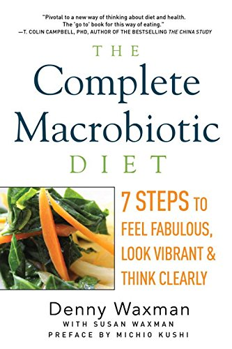The-Complete-Macrobiotic-Diet-7-Steps-to-Feel-Fabulous-Look-Vibrant-and-Think-Clearly