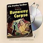 The Case of the Runaway Corpse Hörbuch von Erle Stanley Gardner Gesprochen von: Alexander Cendese
